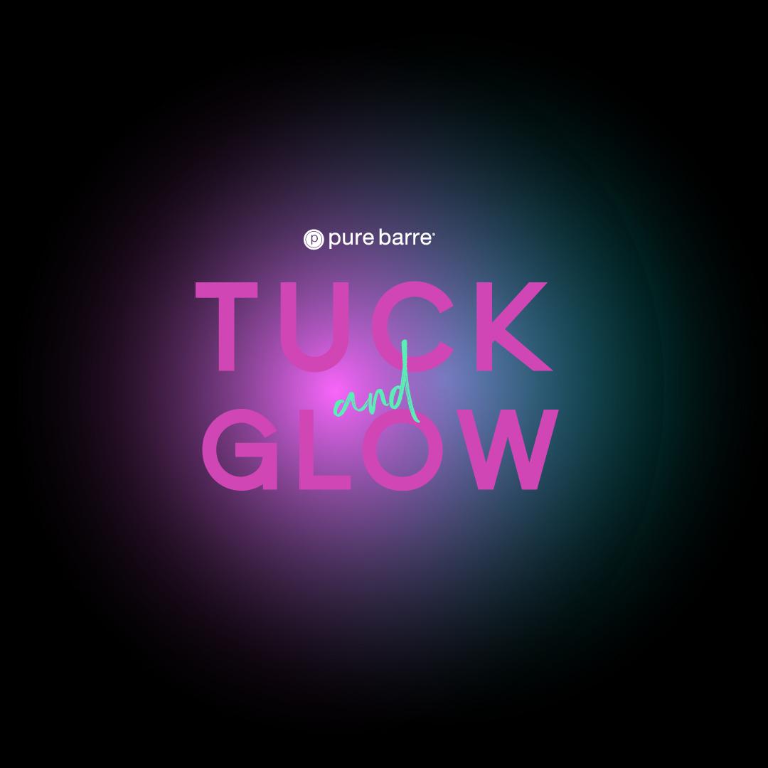Tuck & Glow w/ Live DJ!